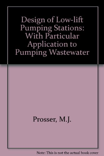 9780860173120: Design of Low-lift Pumping Stations: With Particular Application to Pumping Wastewater