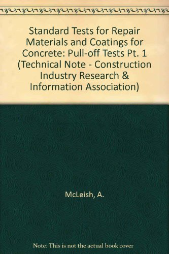 9780860173342: Standard Tests for Repair Materials and Coatings for Concrete: Pull-off Tests Pt. 1 (Technical Note - Construction Industry Research & Information Association)