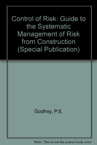 9780860174417: Control of Risk: A Guide to the Systematic Management of Risk from Construction