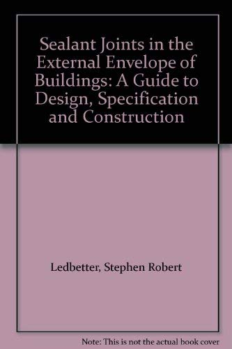 Sealant Joints in the External Envelope of Buildings: A Guide to Design, Specification and ...