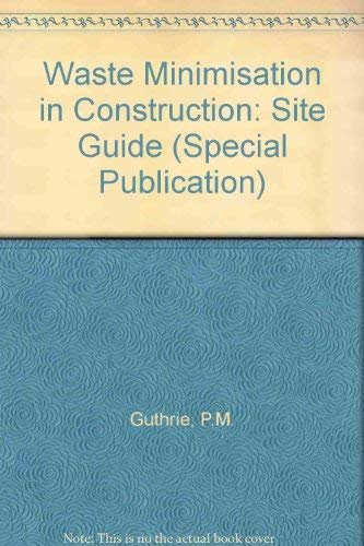 9780860174820: Waste Minimisation in Construction - Site Guide (CIRIA Special Publication)