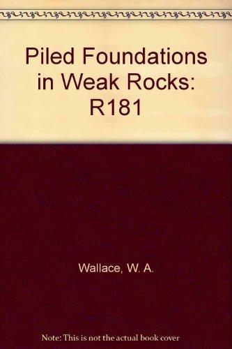 9780860174943: Piled Foundations in Weak Rocks: R181 (CIRIA Report)