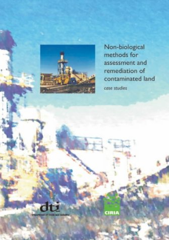 NON-BIOLOGICAL METHODS FOR ASSESSMENT AND REMEDIATION OF CONTAMINATED LAND: CASE STUDIES: C588