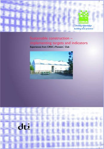 9780860176336: Sustainable Construction - Implementing Targets and Indicators: Experiences from CIRIA's Pioneers' Club: C633 (CIRIA Publication)