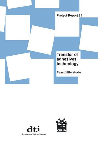 Transfer of Adhesives Technology. Feasibility Study. Project Report 84.: A.R.Hutchinson. S.A.Hurley...
