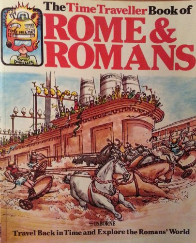 Time Traveller Book of Rome and Romans (Time Traveller Books) (9780860200703) by Heather Amery; Patricia Vanags
