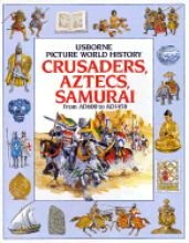 9780860201946: Crusaders Aztecs and Samurai (Picture history)
