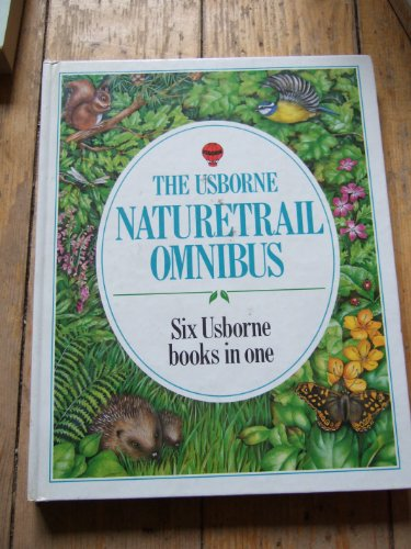 9780860202219: The Usborne Naturetrail Omnibus: Combined Volume: Birdwatching / Wild Flowers / Seashore Life / Insect Watching / Ponds and Streams / Trees and Leaves (Usborne Nature Trail)