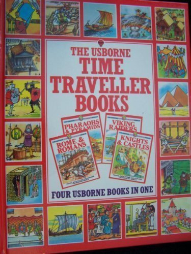 The Usborne Time Traveler's Omnibus (4 Volumes) (9780860202226) by Judy Hindley; Tony Allan; Anne Civardi; Heather Avery