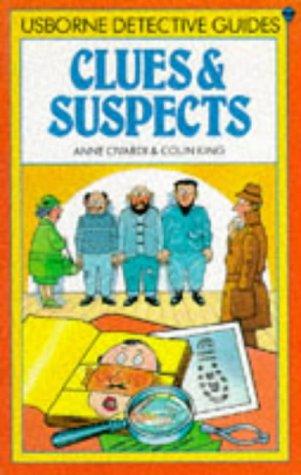9780860202271: CLUES & SUSPECTS [USBORNE DETECTIVE GUIDES]