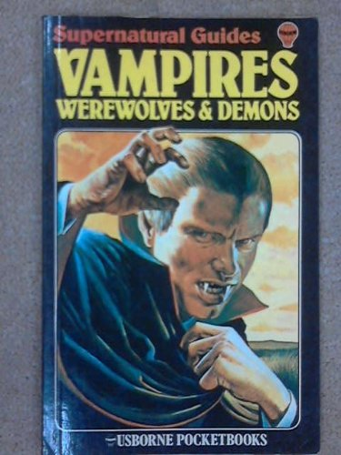 9780860202486: Vampires, Werewolves and Demons (Supernatural guides)