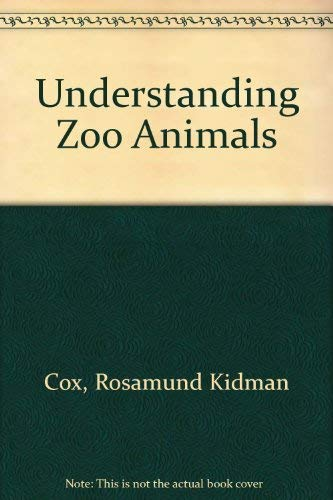 Understanding Zoo Animals (0860202518) by Cox, Rosamund Kidman