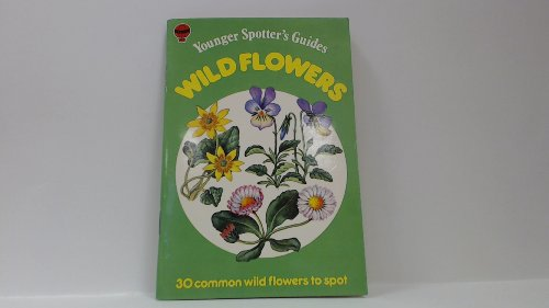 9780860203261: Wild Flowers (Younger Spotter's Guide)