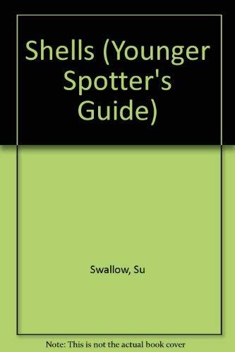 Shells (Younger Spotter's Guide) (9780860203742) by Su Swallow
