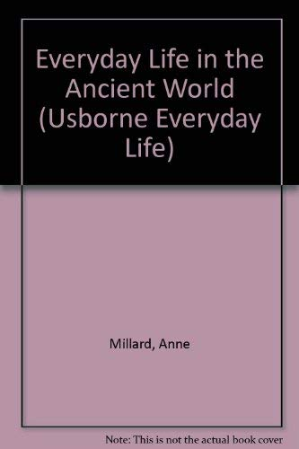 Everyday Life in the Ancient World (Usborne Everyday Life) (0860205738) by Millard, Anne
