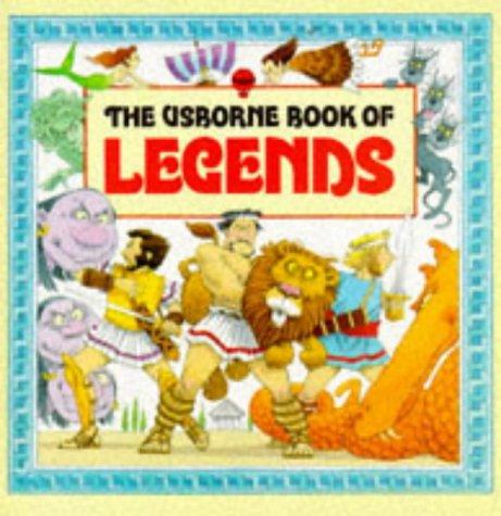 9780860206187: The Usborne Book of Legends (World legends)