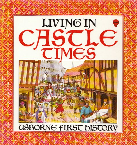 Living in Castle Times.: Robyn Gee. History