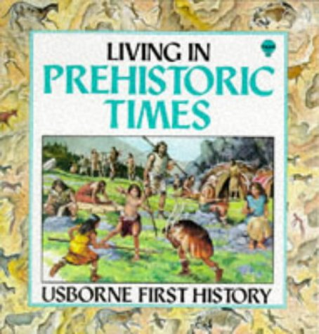 9780860206231: Living in Prehistoric Times (First History)