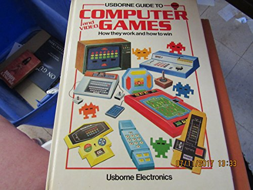Usborne Guide to Computer and Video Games (Usborne Computers & Electronics): Ian Graham