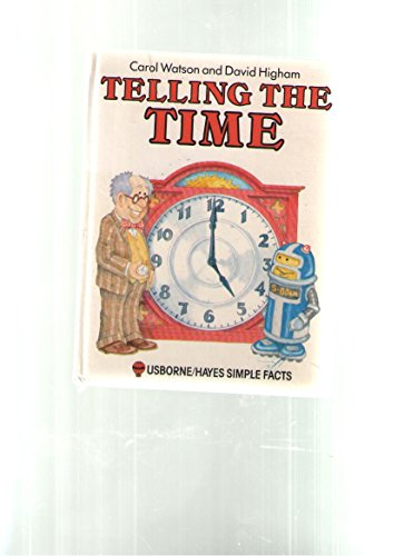 Telling the Time (Usborne Simple Facts) (9780860207788) by Watson, Carol
