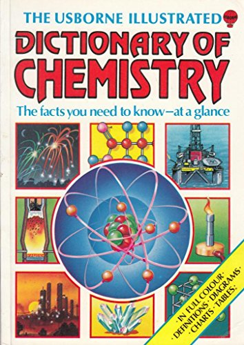 9780860208211: The Usborne Illustrated Dictionary of Chemistry (Science dictionaries)