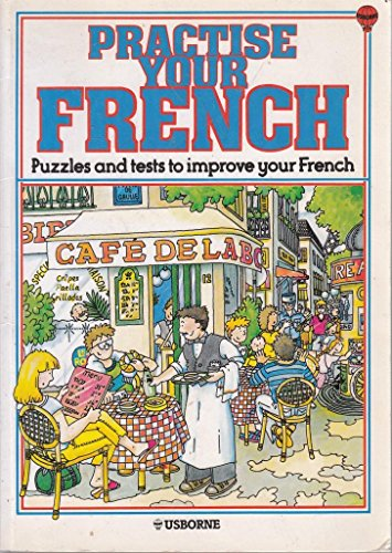 Practise Your French : Puzzles and Tests to Improve Your French: Jane Chisholm, Anne Reymond