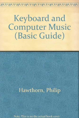 9780860209294: Keyboard and Computer Music (Basic Guide)
