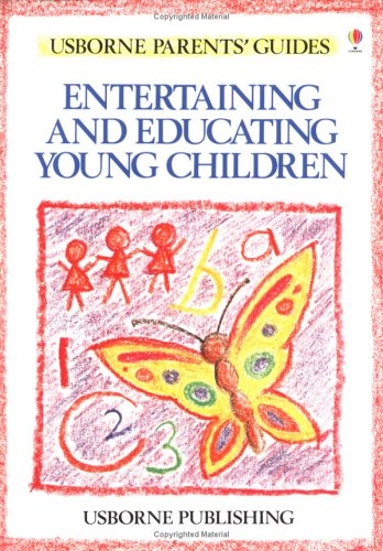 9780860209423: Entertaining and Educating Young Children (Usborne Parents' Guides)