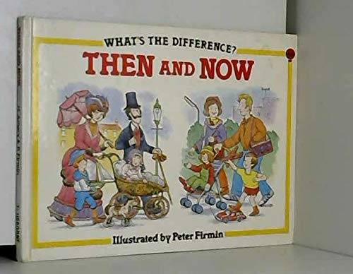 9780860209652: Then and Now (What's the Difference)