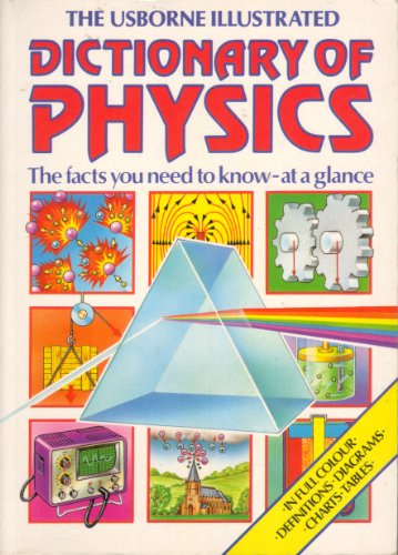 The Usborne Illustrated Dictionary of Physics: The: Stockley, Corinne