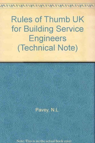 Rules of Thumb UK for Building Service Engineers (Technical Note): N.L. Pavey