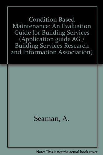 9780860225751: Condition Based Maintenance: An Evaluation Guide for Building Services