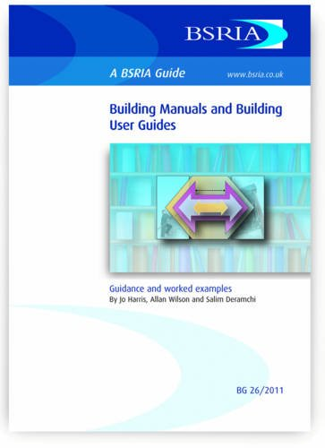 9780860226949: Building Manuals and Building User Guides: Guidance and Worked Examples (BSRIA Guide)