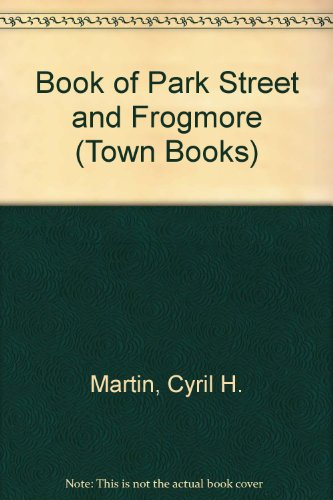 9780860231394: Book of Park Street and Frogmore (Town Books)