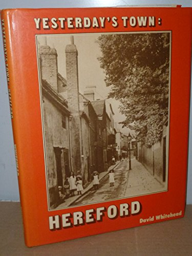 Yesterday's Town : Hereford: Whitehead, David