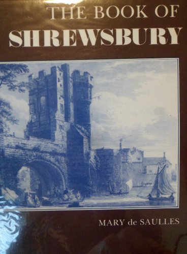 The Book of Shrewsbury: From Royal Castle to Town of Flowers (Town Books)