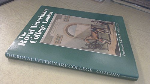 The Royal Veterinary College London : A Bicentenary History