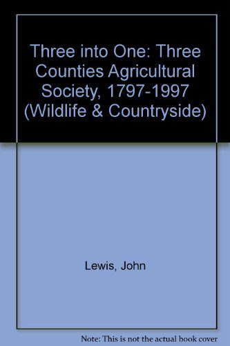 9780860235569: Three into One: Three Counties Agricultural Society, 1797-1997 (Wildlife & countryside)