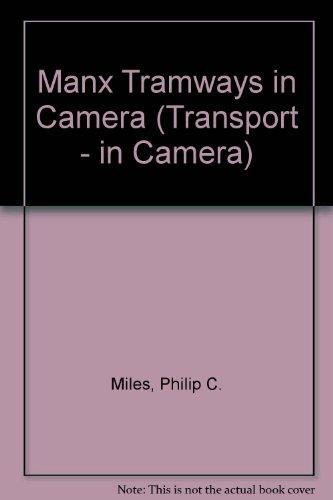 9780860236030: Manx Tramways in Camera (Transport - in Camera)
