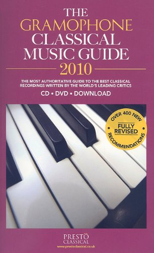 9780860249221: The Gramophone Classical Music Guide 2010: The Most Authoritative Guide to the Best Classical Recordings Written by the World's Leading Critics