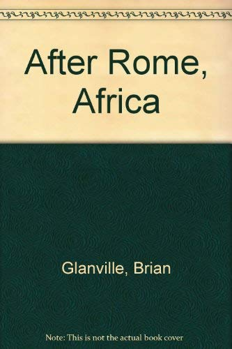 After Rome, Africa: Glanville, Brian