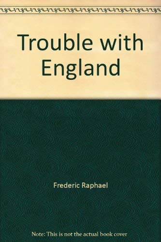 Trouble with England (0860250938) by Frederic Raphael