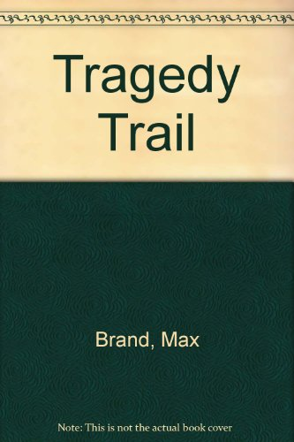 Tragedy Trail: Max Brand