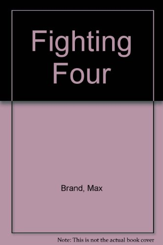 Fighting Four (0860251578) by Max Brand