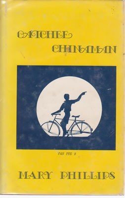 Catchee Chinaman: Phillips, Mary