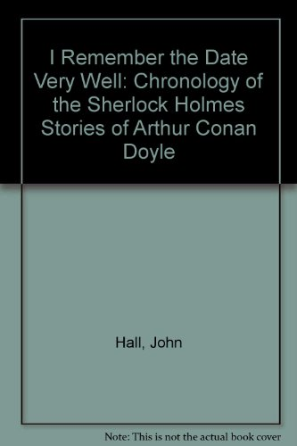 9780860252795: I Remember the Date Very Well: Chronology of the Sherlock Holmes Stories of Arthur Conan Doyle
