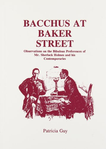 9780860252863: Bacchus at Baker Street: Observations on the Bibulous Preferences of Mr. Sherlock Holmes and His Associates