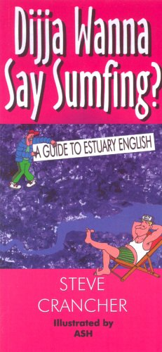 9780860255345: Dijja Wanna Say Sumfing?: A Guide to Estuary English