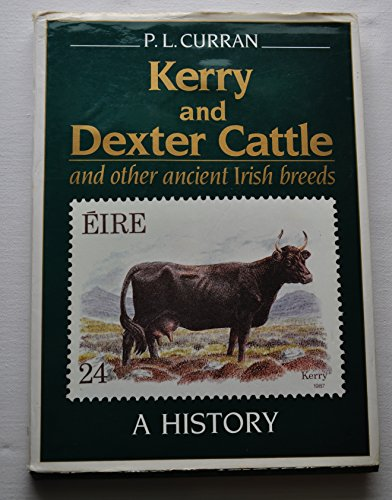 9780860270287: Kerry and Dexter Cattle and Other Ancient Irish Breeds: A History