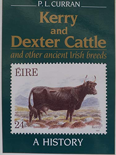 9780860270294: Kerry and Dexter Cattle and Other Ancient Irish Breeds: A History